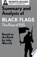 Summary and Analysis of Black Flags  The Rise of ISIS Book
