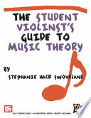 The Student Violinist s Guide to Music Theory