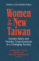 Women in the New Taiwan  Gender Roles and Gender Consciousness in a Changing Society