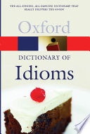 """""""The Oxford Dictionary of Idioms"""" by Judith Siefring"""