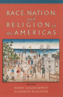 Race  Nation  and Religion in the Americas