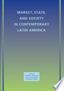 Market  State  and Society in Contemporary Latin America