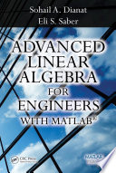 Advanced Linear Algebra for Engineers with MATLAB Book