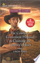 The Cowboy's Convenient Proposal & Claiming the Cowboy's Heart