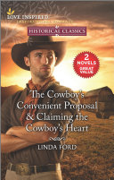 The Cowboy s Convenient Proposal   Claiming the Cowboy s Heart
