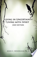 Living In Uncertainty Living With Spirit Book
