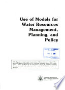 Use of Models for Water Resources Management, Planning, and Policy