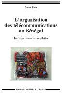 Pdf L'organisation des télécommunications au Sénégal. Entre gouvernance et régulation Telecharger