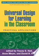 """""""Universal Design for Learning in the Classroom: Practical Applications"""" by Tracey E. Hall, Anne Meyer, David H. Rose"""