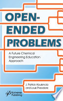 Open-Ended Problems  : A Future Chemical Engineering Education Approach