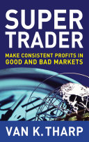 Pdf Super Trader: Make Consistent Profits in Good and Bad Markets Telecharger