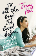 """To All the Boys I've Loved Before Complete Collection"" by Jenny Han"