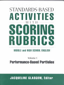 Standards-based Activities with Scoring Rubrics: Performance-based portfolios