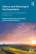 Silence and Silencing in Psychoanalysis