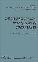 DE LA RÉSISTANCE AUX GUERRES COLONIALES