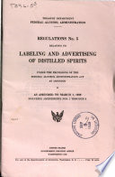 Regulations 5  Relating to Labeling and Advertising of Distilled Spirits     as Amended to March 1  1939  Including Amendments No  1 Through 9 Book