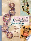 Polymer Clay Mixed Media Jewelry