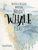 Watchful Wishing Whirling Wanda s Whale Pleas