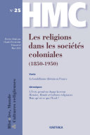 Histoire, Monde et Cultures religieuses. N-25. Les religions dans les sociétés coloniales (1850-1950)