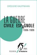 La guerre civile espagnole (1936-1939)