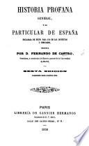"Historia profana general, y particular de España ... Sexta edicion. [A revised edition of ""Historia antigua,"" ""Historia de la edad media,"" and ""Historia moderna,"" together with a fourth section entitled ""Historia de España.""]"