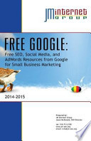 Free Google  : Free Seo, Social Media, and Adwords Resources from Google for Small Business Marketing.