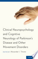 Clinical Neuropsychology and Cognitive Neurology of Parkinson s Disease and Other Movement Disorders Book