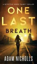 One Last Breath  Detective Jessie Talbot  1