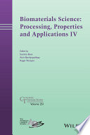 Biomaterials Science  Processing  Properties And Applications IV