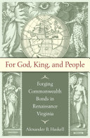 For God, King, and People: Forging Commonwealth Bonds in Renaissance ...