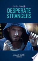 Desperate Strangers Mills Boon Heroes