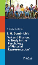 "A Study Guide for E. H. Gombrich's ""Art and Illusion: A ..."