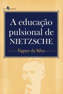 A Educação Pulsional de Nietzsche