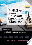 7 Steps to a Language-Rich, Interactive Foreign Language Classroom