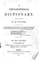 A Philosophical Dictionary ... To which is prefixed a ... memoir, and ... portrait of the author