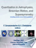 Quantization in Astrophysics  Brownian Motion  and Supersymmetry