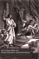 The Cottage Bible and Family Expositor  Isaiah Revelation