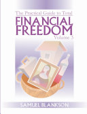The practical guide to Total Financial Freedom  Volume 3