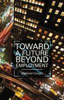 Toward a Future Beyond Employment [Pdf/ePub] eBook