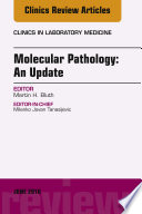 Molecular Pathology  An Update  An Issue of the Clinics in Laboratory Medicine  Ebook