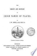 The Origin and History of Irish Names of Places