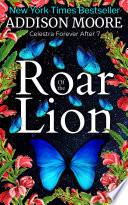 Roar of the Lion (Celestra Forever After 7)