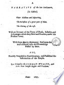 A Narrative of the Late Parliament (so Called) Their Election and Appearing, the Seclusion of a Great Part of Them. The Sitting of the Rest. With an Account of the Places of Profit, Sallaries, and Advantages which They Hold and Receive, Under the Present Power. With Some Queries Thereupon: and Upon the Most Material Acts and Proceedings Passed by Them ...