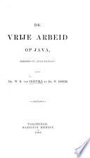 """De vrije arbeid op Java, behandeld in """"Felix Meritis,"""" door W. R. van H. en Dr. W. Bosch"""