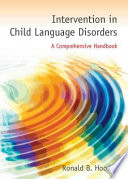 Intervention in Child Language Disorders Book