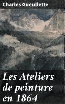 Pdf Les Ateliers de peinture en 1864 Telecharger
