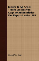 Letters to an Artist - From Vincent Van Gogh to Anton Ridder Van Rappard 1881-1885