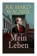 Richard Wagner: Mein Leben