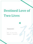 Destined Love of Two Lives