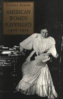 American Women Playwrights  1900 1950